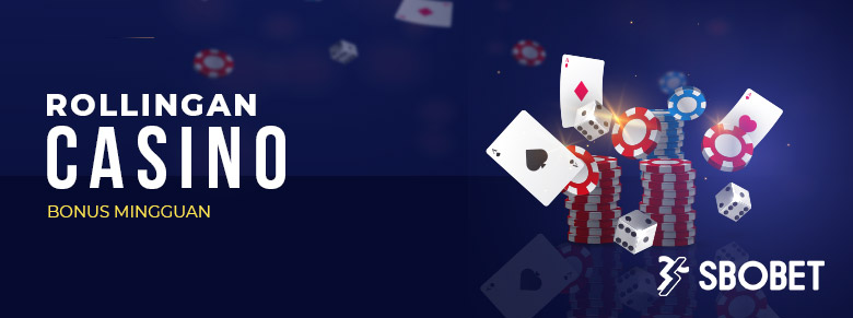 Bonus Rollingan SBOBET Casino